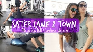 Sister's in Town: Abs on Bosu Ball & Emotional Weekend PSP Ep.10