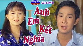 Anh Em Kết Nghĩa - Vũ Linh, Thanh Ngân, Thanh Nam