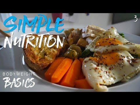 SIMPLE NUTRITION TIPS! | Bodyweight Basics Ep 3