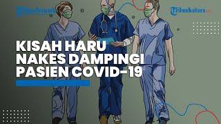 Kisah Haru Nakes Dampingi Pasien Covid-19 pada Momen Sakaratul Maut 'Hanya Bisa Bantu Semampu Saya'