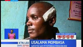 Wakaazi wa maeneo ya Mtopanga-Mombasa wahofia maisha yao baada ya hali usalama kuwa mbaya