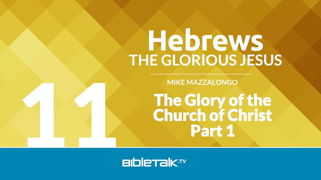11. The Glory of the Church of Christ