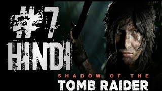 SHADOW OF THE TOMB RAIDER Gameplay Walkthrough Part 7 FULL GAME [1080p HD 60FPS PC]-HINDI Commentary