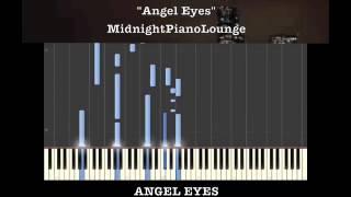 ♫ Angel Eyes (Jazz Standard) Piano Tutorial In D Minor ♫