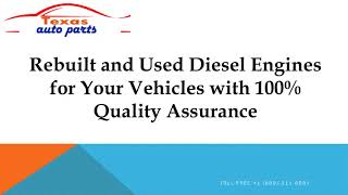 Rebuilt and Used Diesel Engines for Your Vehicles with 100% Quality Assu...