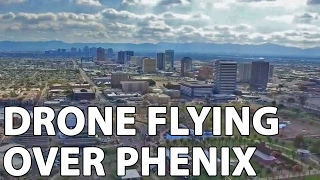 Drone flying over Phoenix!