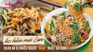 """Ốc Hến Má Lan Quán Mỳ Bị Nhiều Người """"Nhái """" Nhất Sài Gòn   Món Ngon Yan Food"""