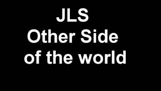 JLS- Other side of the world