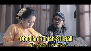 """Menghadiri Pelantikan """"OR"""" STI Bali"""