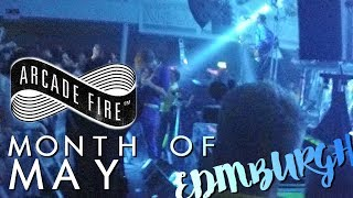 Arcade Fire | Edinburgh | Month Of May