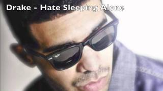 Drake - Hate Sleeping Alone [Dirty] W/ Lyrics