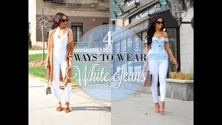 HOW TO STYLE WHITE JEANS | 4 WAYS To WEAR WHITE JEANS - Spring Outfit Ideas & Lookbook!