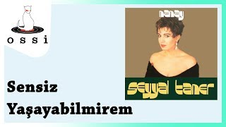 Seyyal Taner / Sensiz Yaşayabilmirem