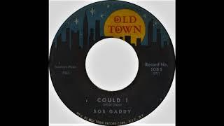 Bob Gaddy   Could I