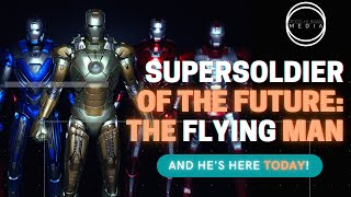 SUPERSOLDIERS OF THE FUTURE: THE FLYING MAN IS HERE...TODAY!