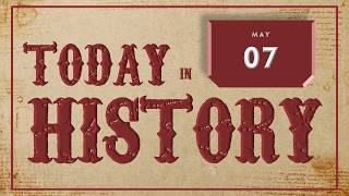 Today in History | May 07 | English - Download this Video in MP3, M4A, WEBM, MP4, 3GP