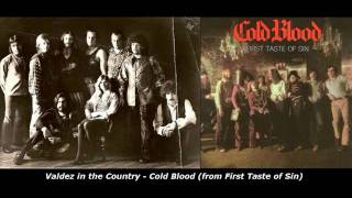 Valdez in the Country - Cold Blood - IMHO the best version!