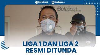 Liga 1 dan Liga 2 2021 Resmi Ditunda setelah Satgas Covid-19 Kirim Surat, Begini Penjelasan PSSI