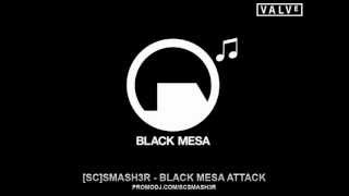 [SC]Smash3r - Black Mesa Attack