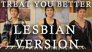 Treat You Better - LESBIAN VERSION - Shawn Mendes cover