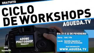 Ciclo de workshops Agueda.tv Photoshop Cs6 (modulo1)