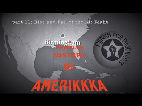 Rise and Fall of The Alt Right | A Peoples History of Amerikkka (Pt.11)