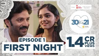 30 Weds 21 Web Series | Episode 1: First Night | Girl Formula | Chai Bisket - Download this Video in MP3, M4A, WEBM, MP4, 3GP