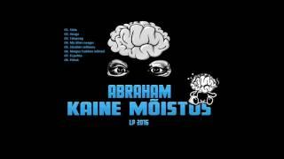 Abraham - Kaine mõistus LP 2016 [FULL] [1080p]