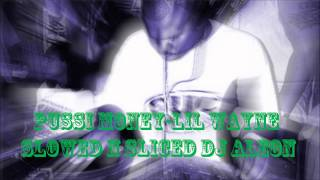 pussi money-lil wayne  slowed n sliced dj aleon promo use only