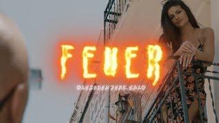 Olexesh   FEUER Feat. Calo (prod. Von Siesto)