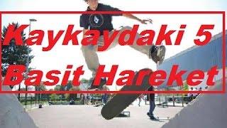 Kaykaydaki En Kolay 5 Hareket/5 Easy Tricks in Skate