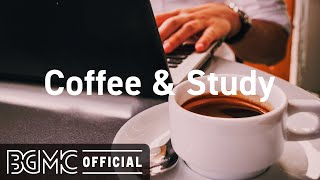 Coffee & Study: Harmonious Jazz Music - Afternoon Lounge Music for Working, Studying and Break Time