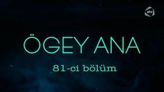 Ögey ana (81-ci bölüm)