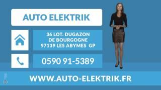 preview picture of video 'AUTO ELEKTRIK : équipement électrique automobile LES ABYMES'