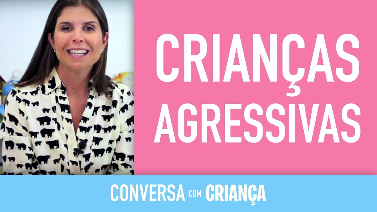 Crianças Agressivas | Conversa com Criança