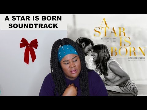 Lady Gaga & Bradley Cooper - A Star Is Born Soundtrack Album |REACTION| Mp3