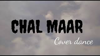 chal maar song cover dance