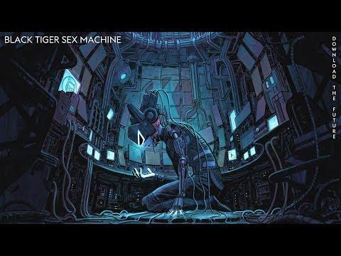 Black Tiger Sex Machine - Download The Future (Full EP)
