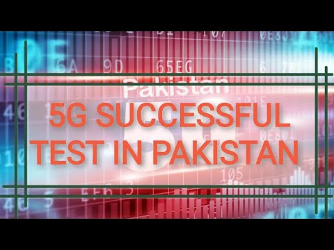 5G successfully tested in Pakistan