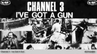 Channel 3 - Ive Got A Gun
