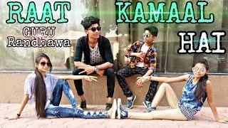 Raat Kamaal Hai ! Dance Cover ! Guru Randhawa ! Tulsi Kumar ! Mayank sarraf ! Dance Film