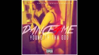 Young TY Tha God - Dance 4 Me