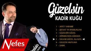 Kadir Kuğu - Güzelsin  | 2019 Albüm Tanıtımı