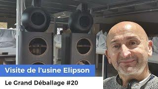 Visite de l'usine Elipson ! - Le Grand Déballage #20