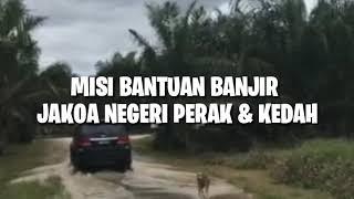 Misi Bantuan Bencana Jakoa Perak & Kedah