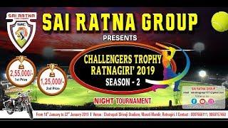 SAI RATNA GROUP PRESENTS CHALLENGERS TROPHY RATNAGIRI | 2019 | SEASON- 2 | DAY 3