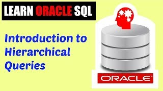 Learn Oracle SQL : Introduction to Hierarchical Queries