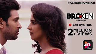 yeh kya hua-Broken but beautiful - YouTube