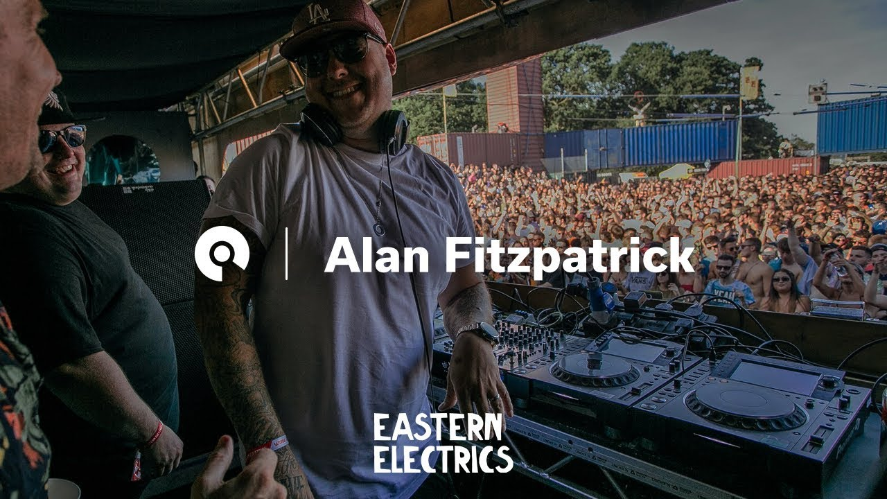 Alan Fitzpatrick - Live @ Eastern Electrics 2018