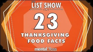 23 Thanksgiving Food Facts - Mental_floss List Show (Ep. 232)